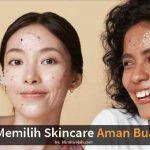 9 Tips Memilih Skincare yang Aman Untuk Kulit